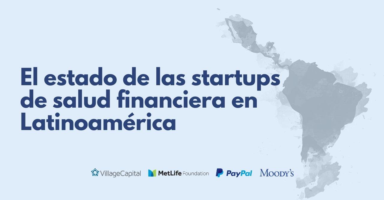 El estado de las startups de salud financiera en Latinoamérica